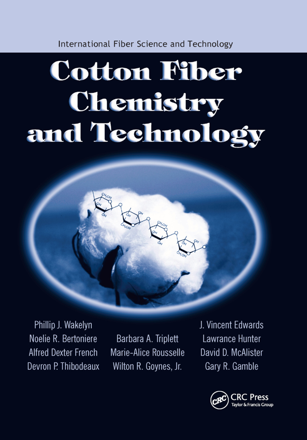 Cotton Fiber Chemistry and Technology: 1st Edition (Paperback) book cover