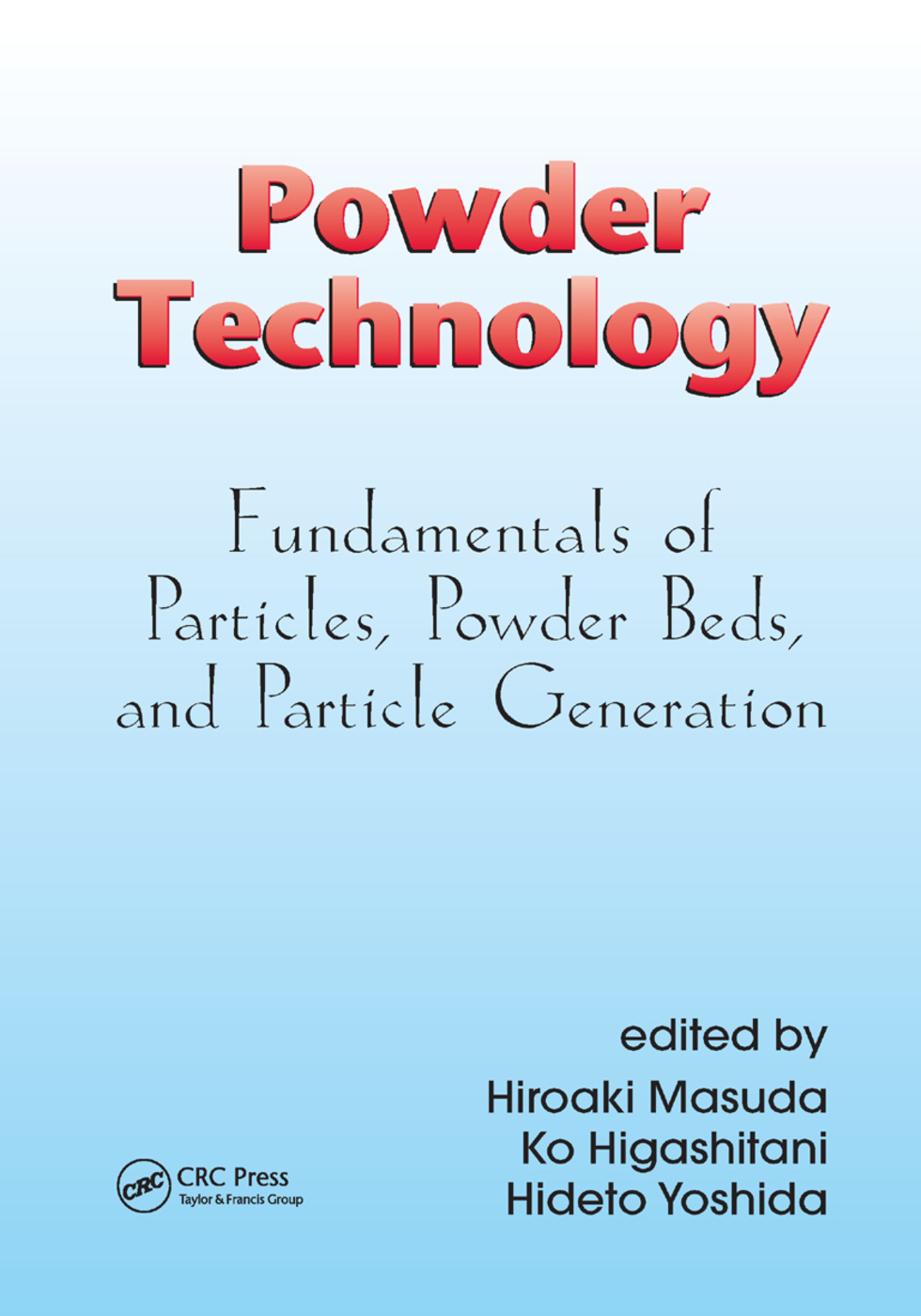 Powder Technology: Fundamentals of Particles, Powder Beds, and Particle Generation, 1st Edition (Paperback) book cover