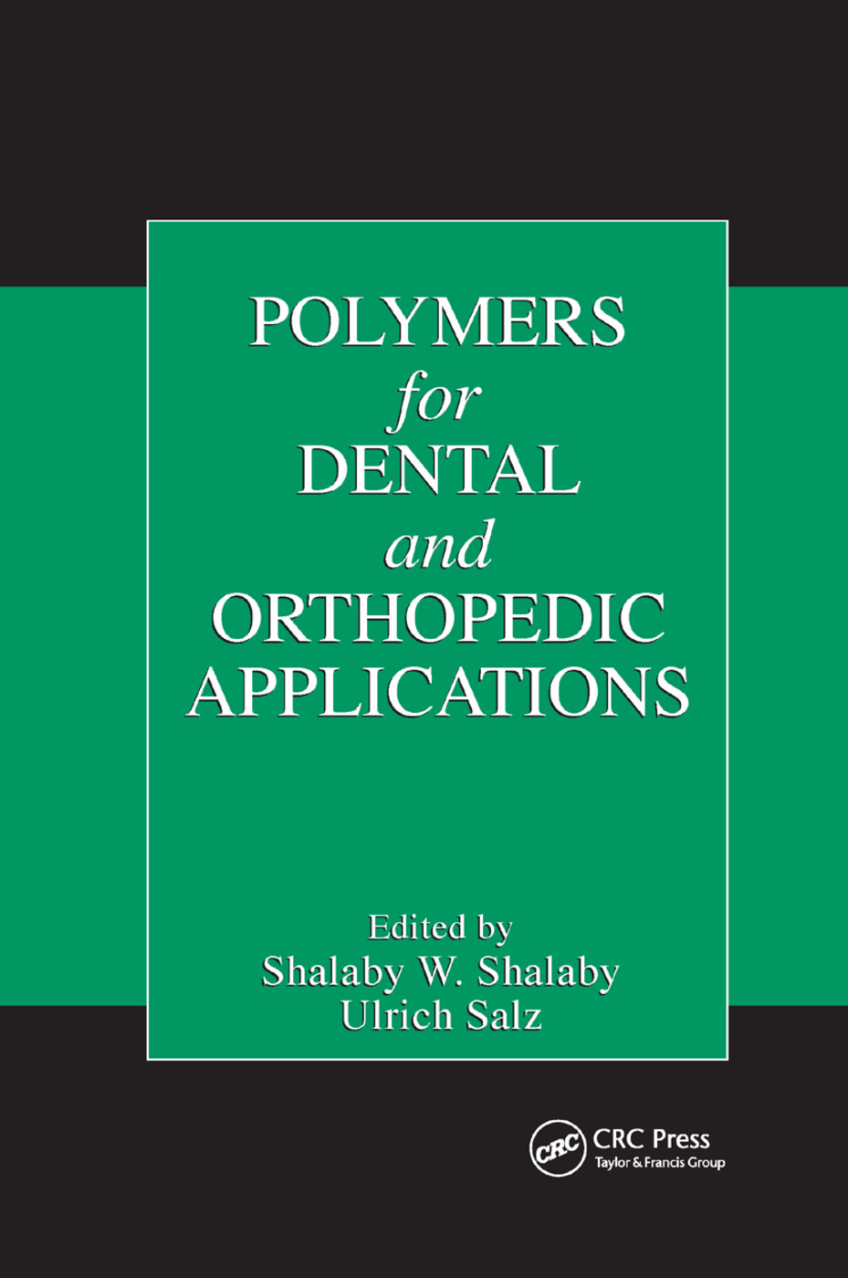 Polymers for Dental and Orthopedic Applications: 1st Edition (Paperback) book cover