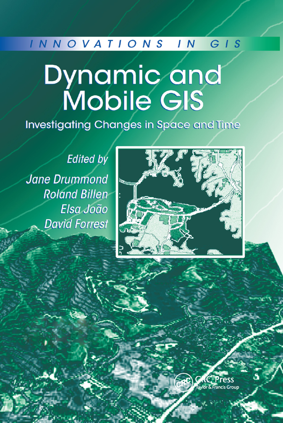 Dynamic and Mobile GIS: Investigating Changes in Space and Time, 1st Edition (Paperback) book cover