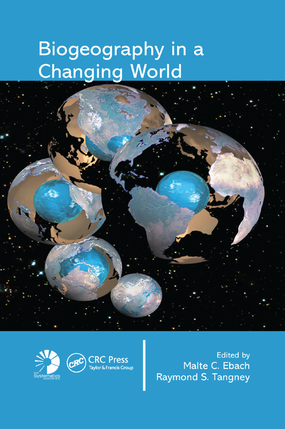 Biogeography in a Changing World: 1st Edition (Paperback) book cover