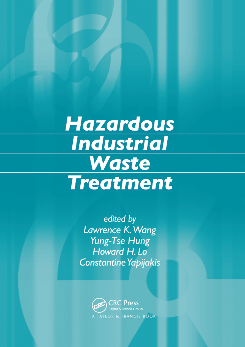 Hazardous Industrial Waste Treatment: 1st Edition (Paperback) book cover