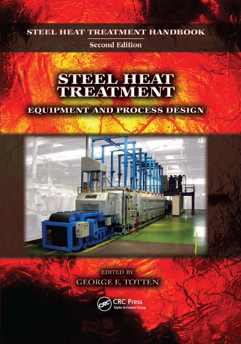 Steel Heat Treatment: Equipment and Process Design, 1st Edition (Paperback) book cover