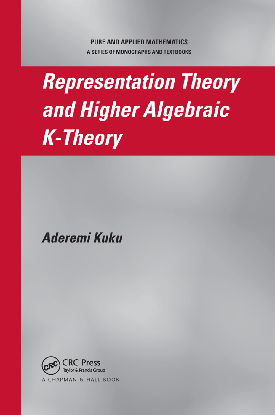 Representation Theory and Higher Algebraic K-Theory: 1st Edition (Paperback) book cover