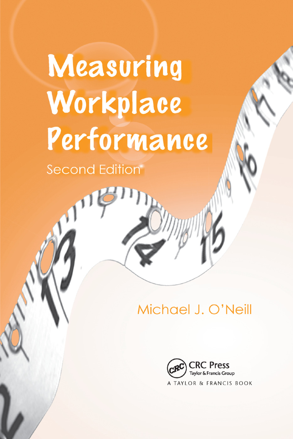 Measuring Workplace Performance: 2nd Edition (Paperback) book cover