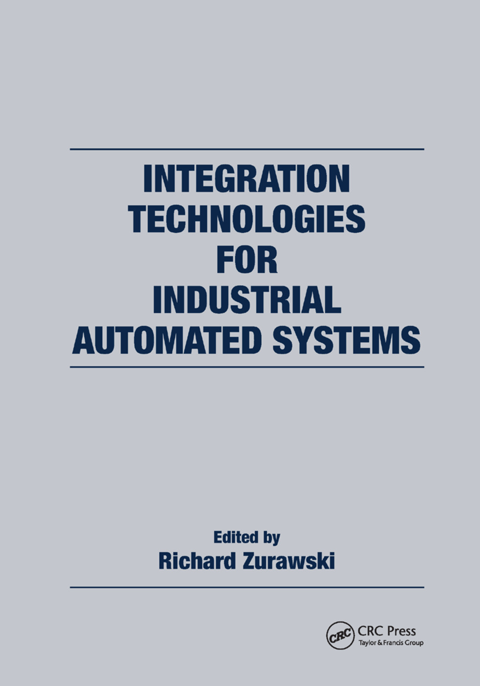 Integration Technologies for Industrial Automated Systems: 1st Edition (Paperback) book cover