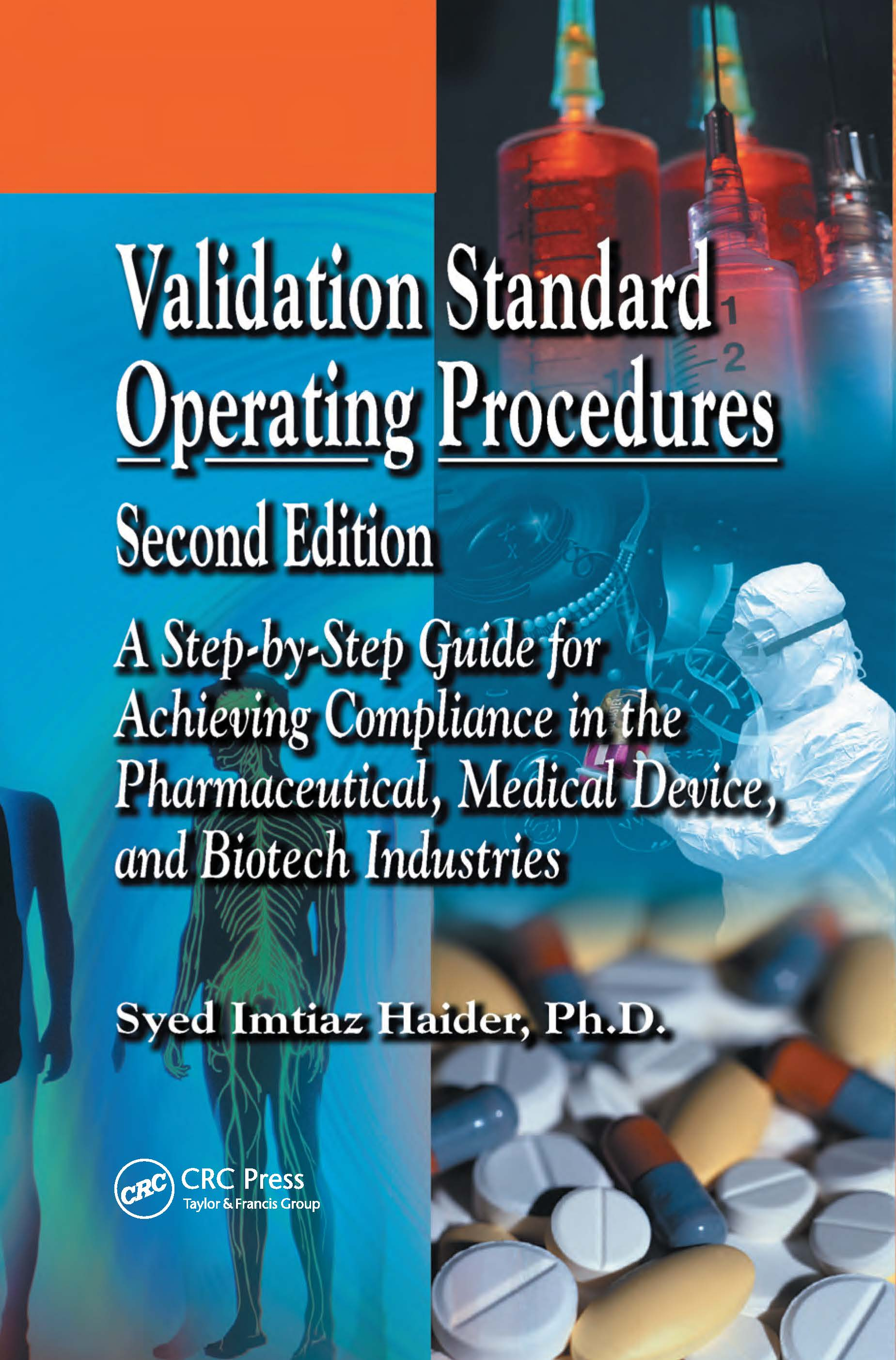 Validation Standard Operating Procedures: A Step by Step Guide for Achieving Compliance in the Pharmaceutical, Medical Device, and Biotech Industries, 2nd Edition (Paperback) book cover