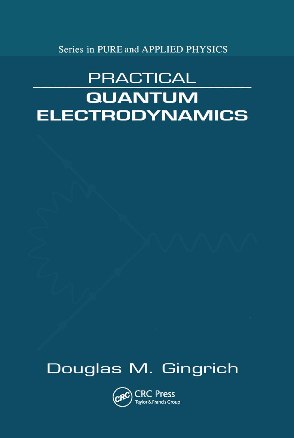 Practical Quantum Electrodynamics: 1st Edition (Paperback) book cover