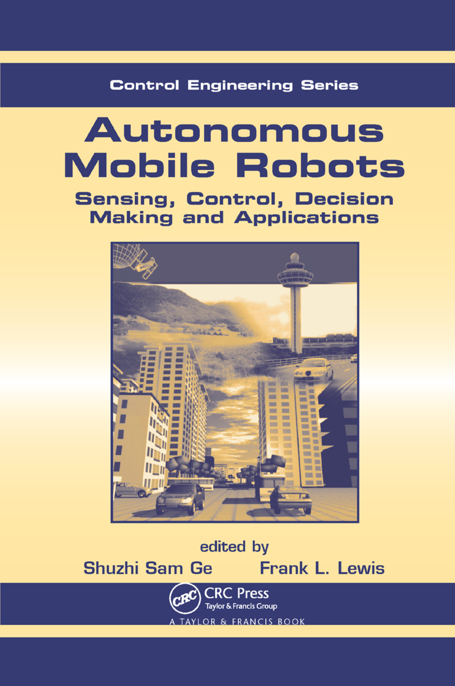 Autonomous Mobile Robots: Sensing, Control, Decision Making and Applications, 1st Edition (Paperback) book cover