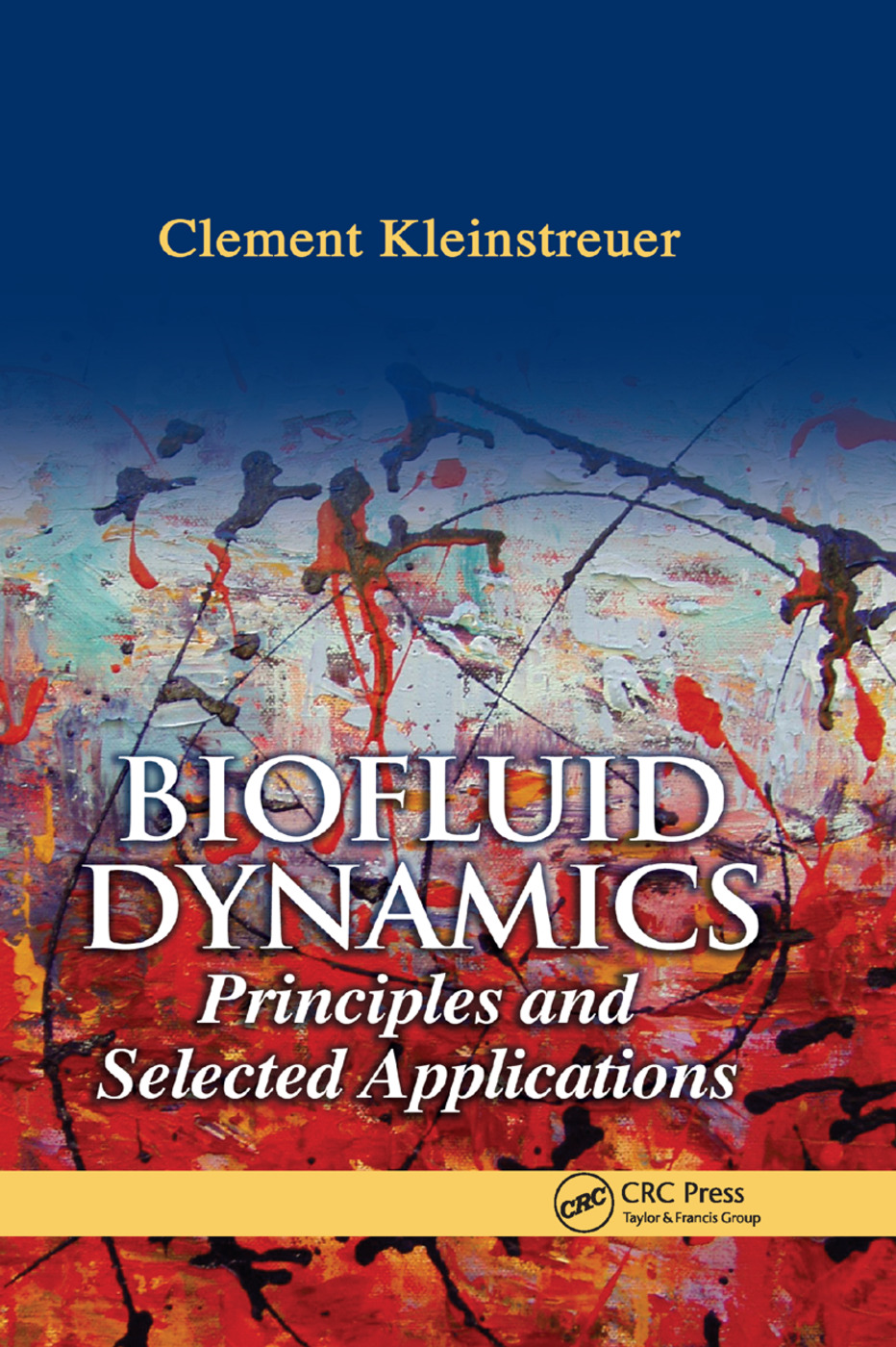 Biofluid Dynamics: Principles and Selected Applications, 1st Edition (Paperback) book cover