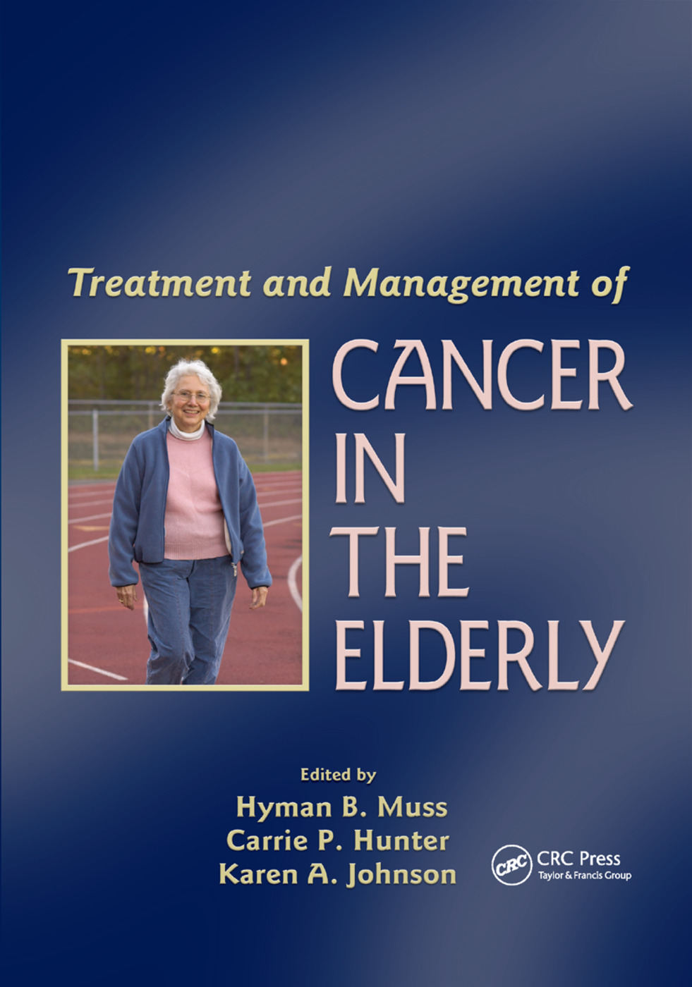 Treatment and Management of Cancer in the Elderly: 1st Edition (Paperback) book cover