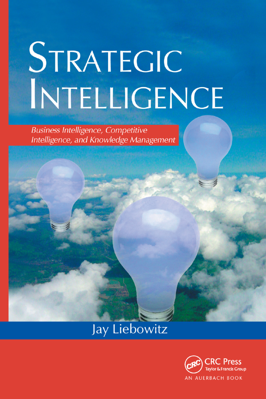 Strategic Intelligence: Business Intelligence, Competitive Intelligence, and Knowledge Management, 1st Edition (Paperback) book cover