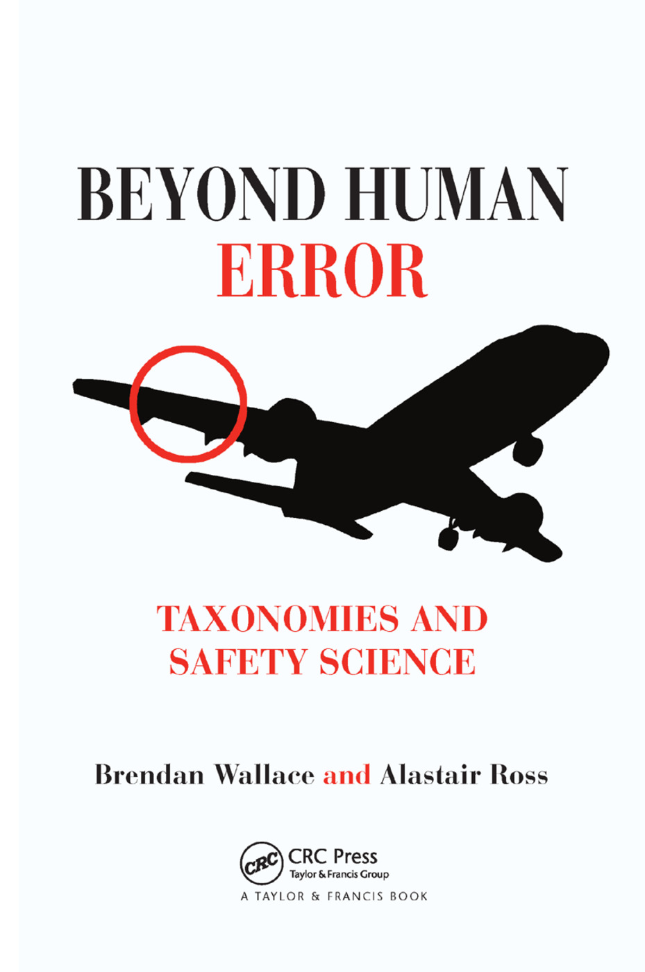 Beyond Human Error: Taxonomies and Safety Science, 1st Edition (Paperback) book cover
