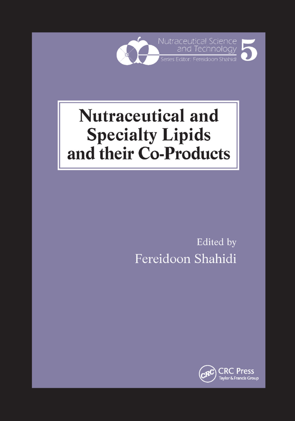 Nutraceutical and Specialty Lipids and their Co-Products: 1st Edition (Paperback) book cover