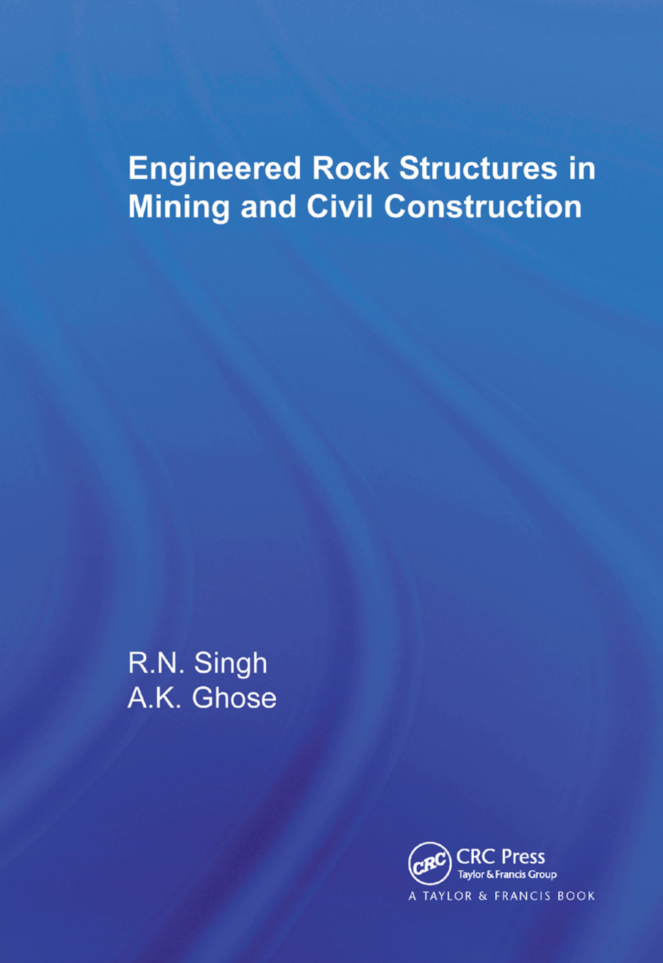Engineered Rock Structures in Mining and Civil Construction book cover