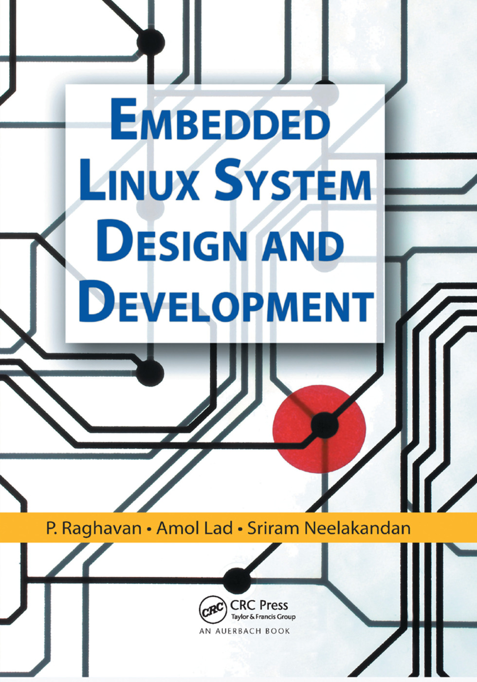 Embedded Linux System Design and Development: 1st Edition (Paperback) book cover