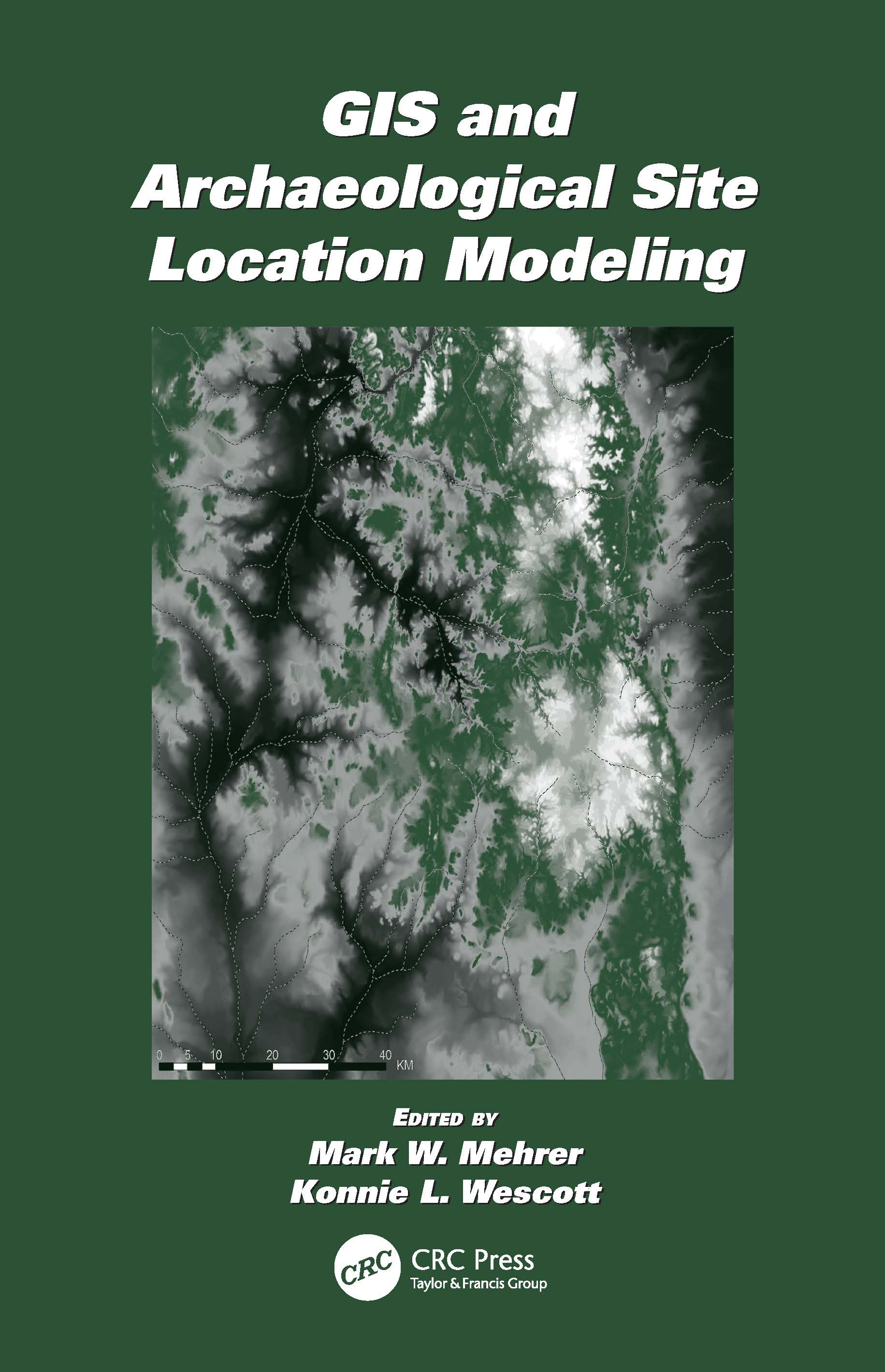 GIS and Archaeological Site Location Modeling: 1st Edition (Paperback) book cover