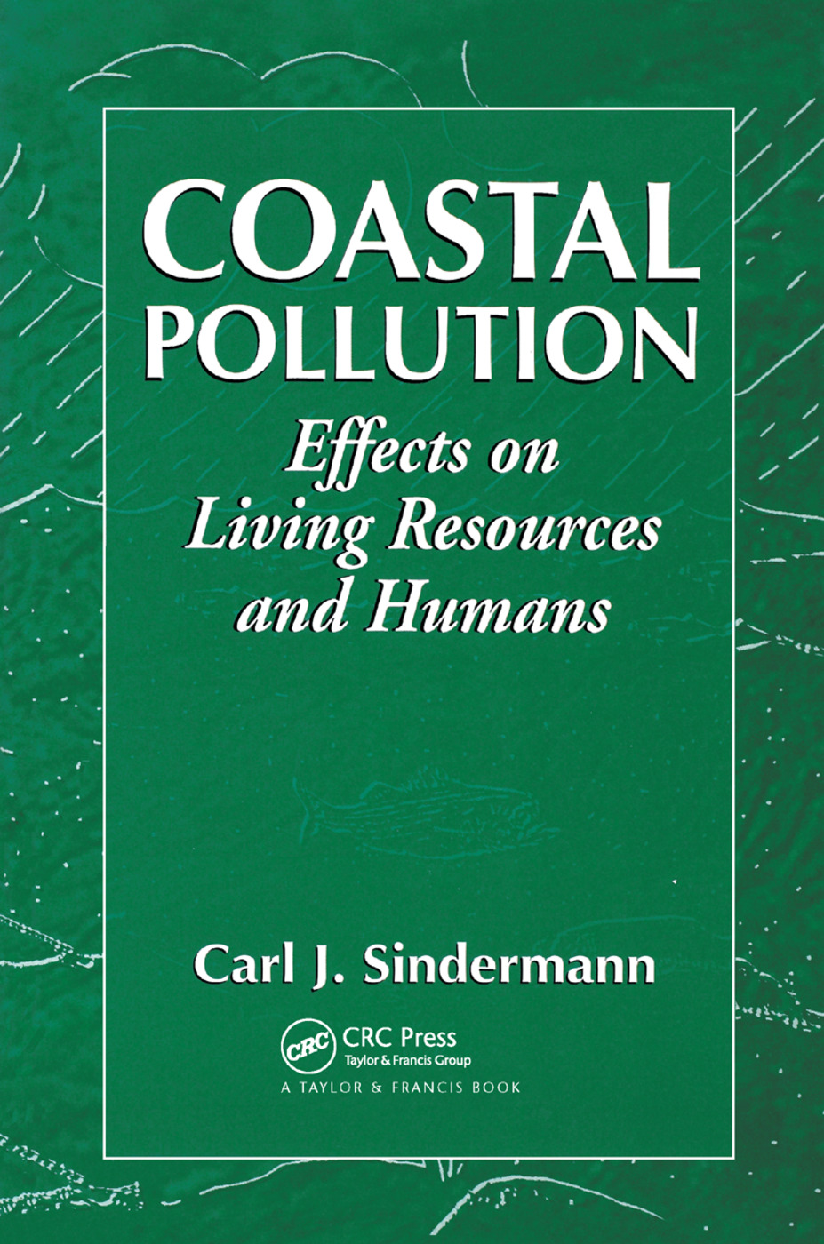 Coastal Pollution: Effects on Living Resources and Humans, 1st Edition (Paperback) book cover