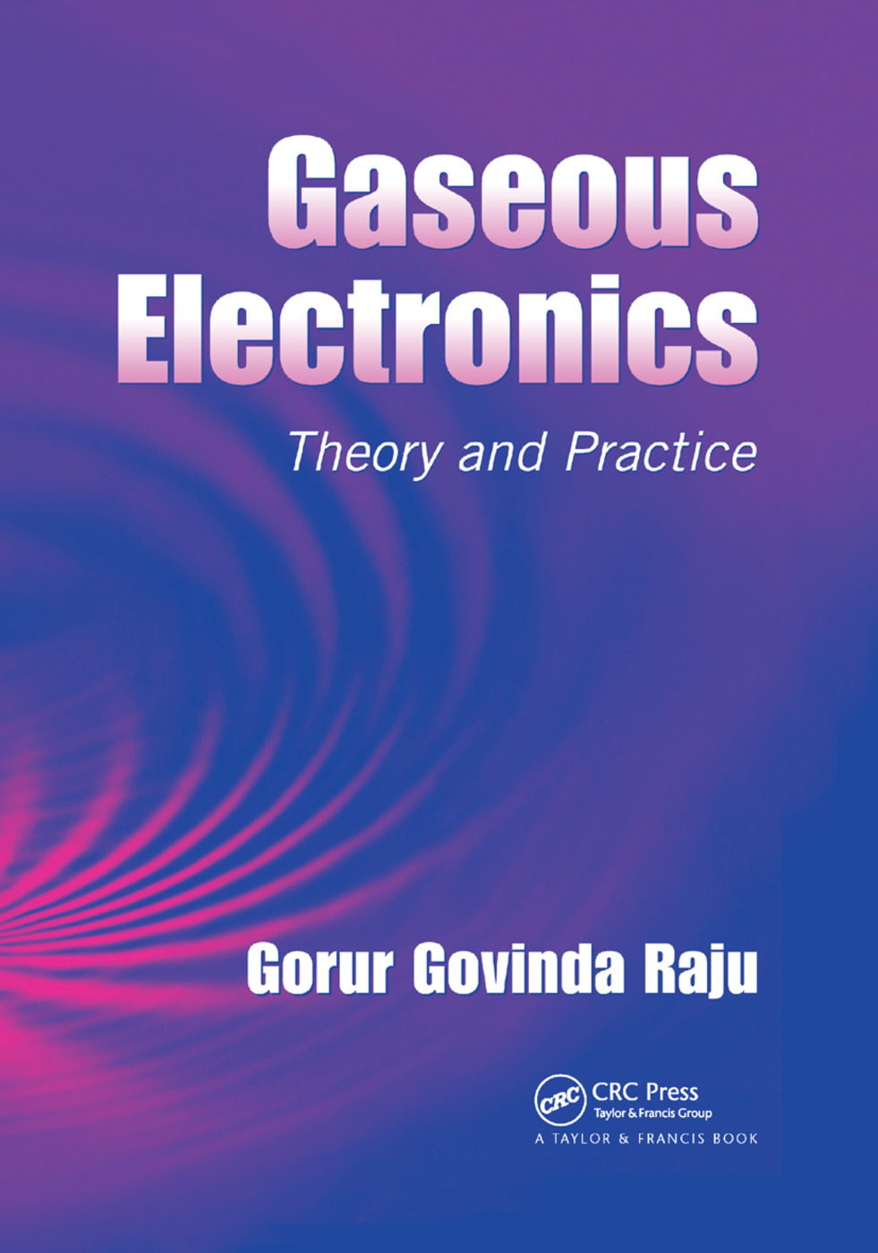 Gaseous Electronics: Theory and Practice, 1st Edition (Paperback) book cover