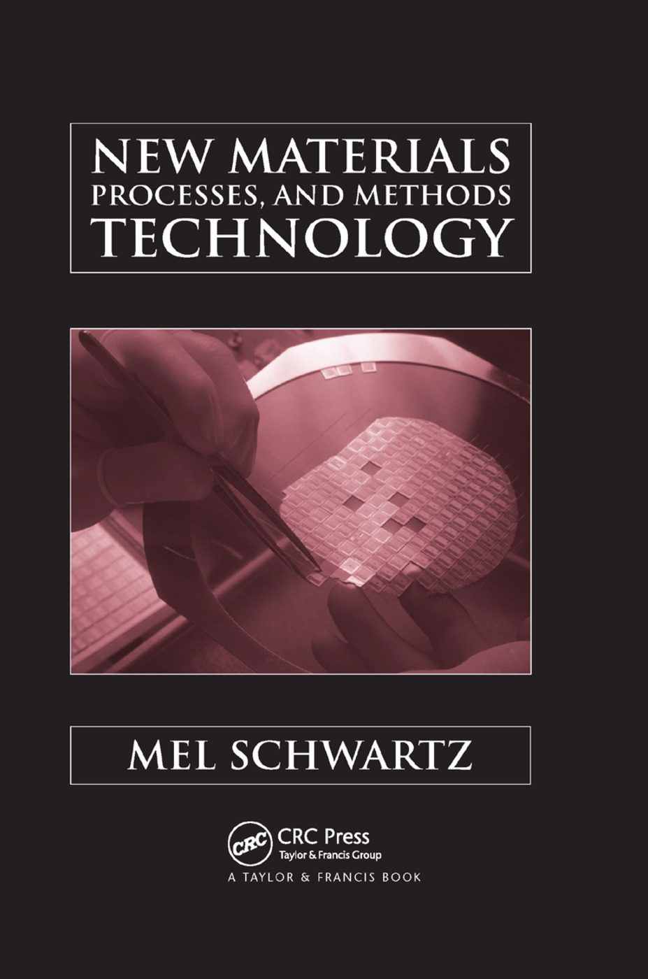 New Materials, Processes, and Methods Technology: 1st Edition (Paperback) book cover