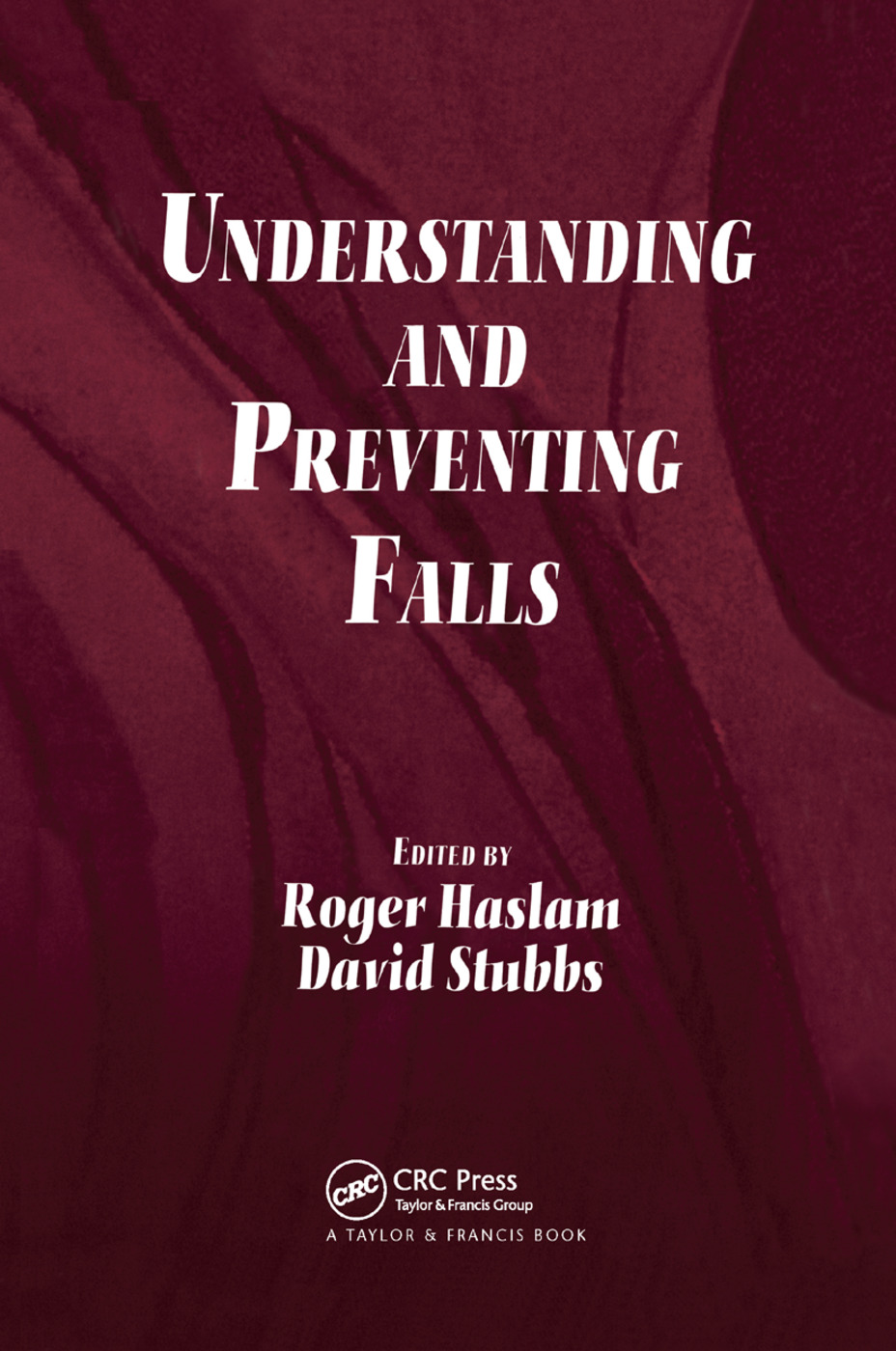 Understanding and Preventing Falls: An Ergonomics Approach, 1st Edition (Paperback) book cover