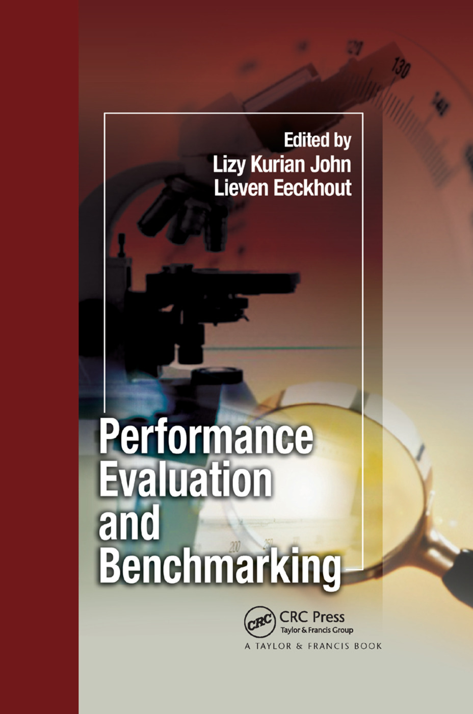 Performance Evaluation and Benchmarking: 1st Edition (Paperback) book cover