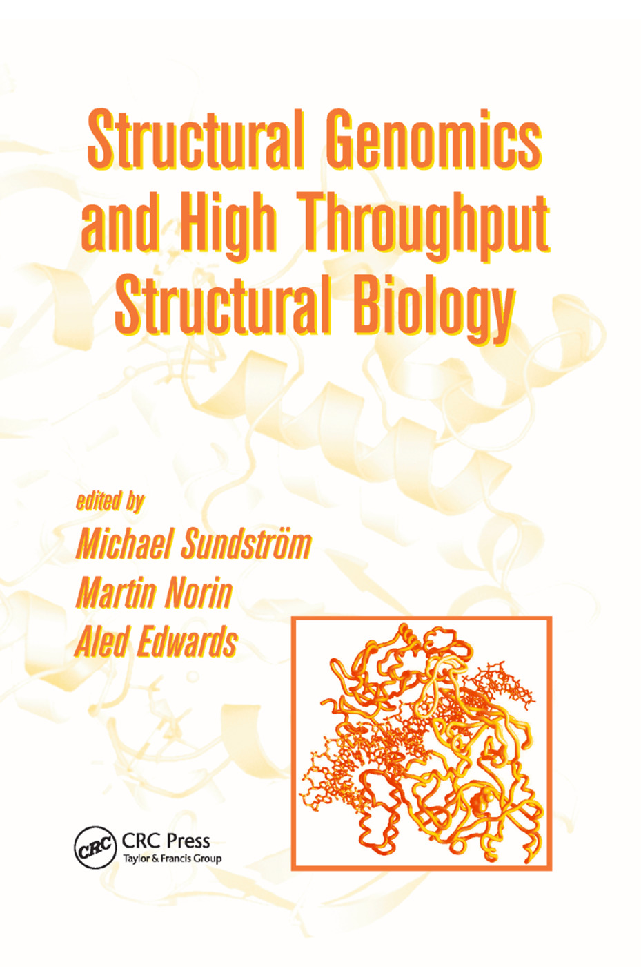 Structural Genomics and High Throughput Structural Biology: 1st Edition (Paperback) book cover