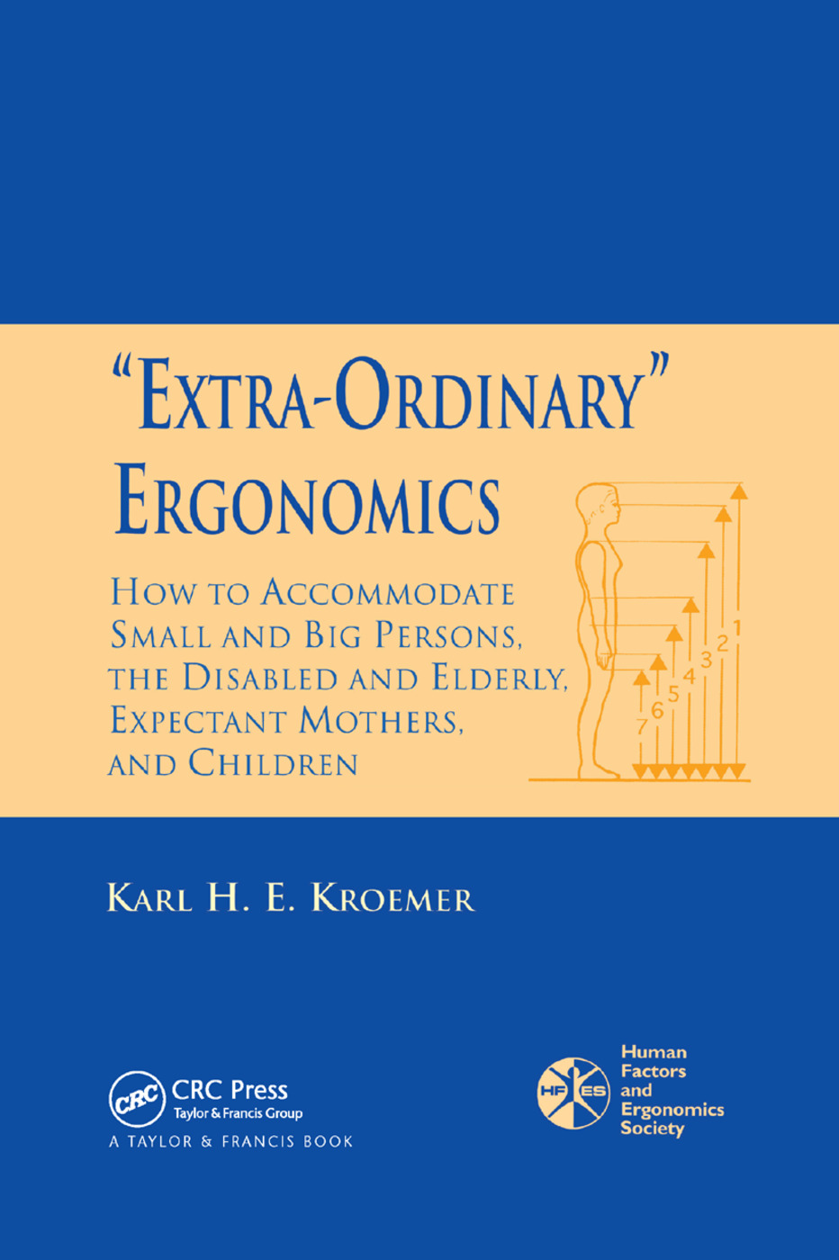 'Extra-Ordinary' Ergonomics: How to Accommodate Small and Big Persons, The Disabled and Elderly, Expectant Mothers, and Children, 1st Edition (Paperback) book cover
