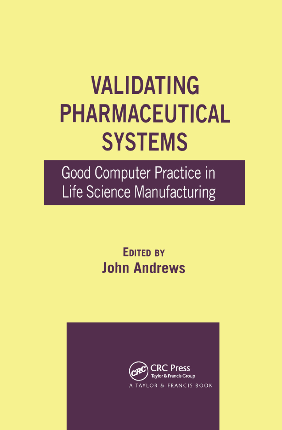 Validating Pharmaceutical Systems: Good Computer Practice in Life Science Manufacturing, 1st Edition (Paperback) book cover
