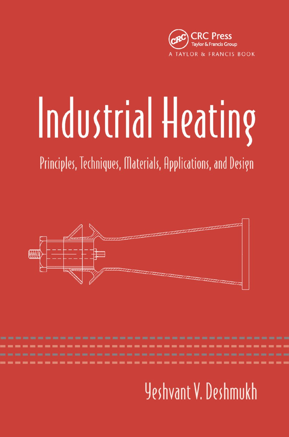 Industrial Heating: Principles, Techniques, Materials, Applications, and Design, 1st Edition (Paperback) book cover