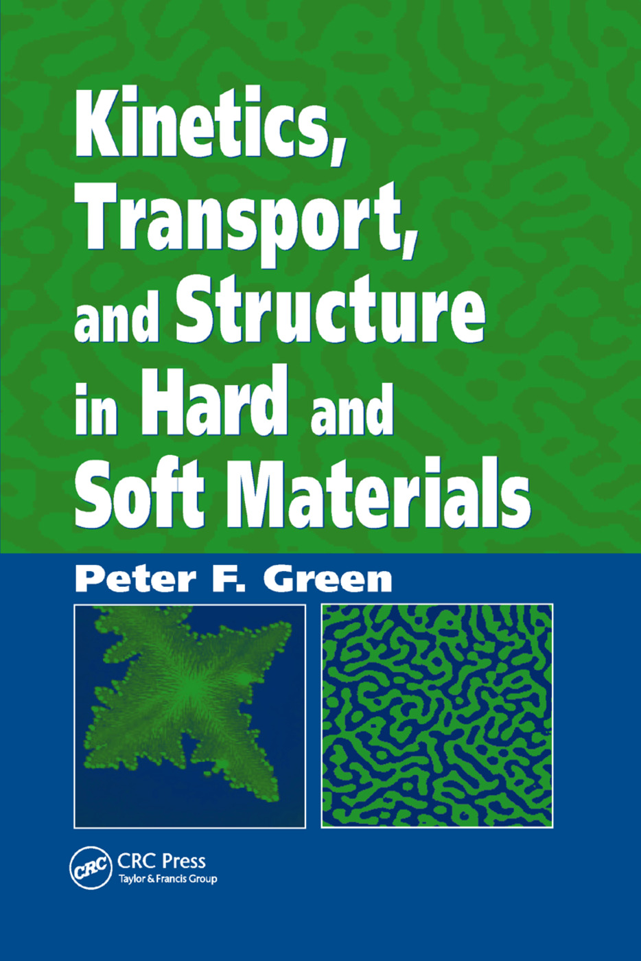 Kinetics, Transport, and Structure in Hard and Soft Materials: 1st Edition (Paperback) book cover