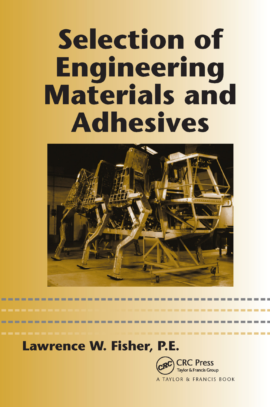 Selection of Engineering Materials and Adhesives: 1st Edition (Paperback) book cover