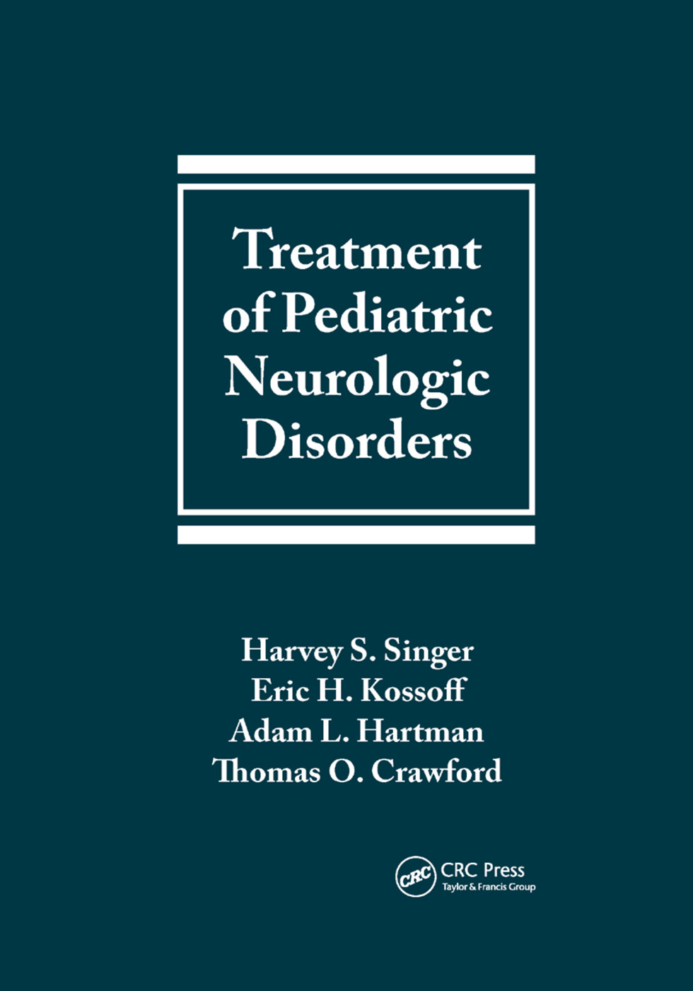 Treatment of Pediatric Neurologic Disorders: 1st Edition (Paperback) book cover