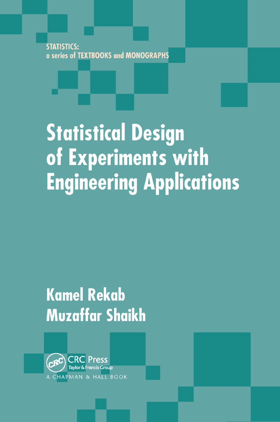 Statistical Design of Experiments with Engineering Applications: 1st Edition (Paperback) book cover
