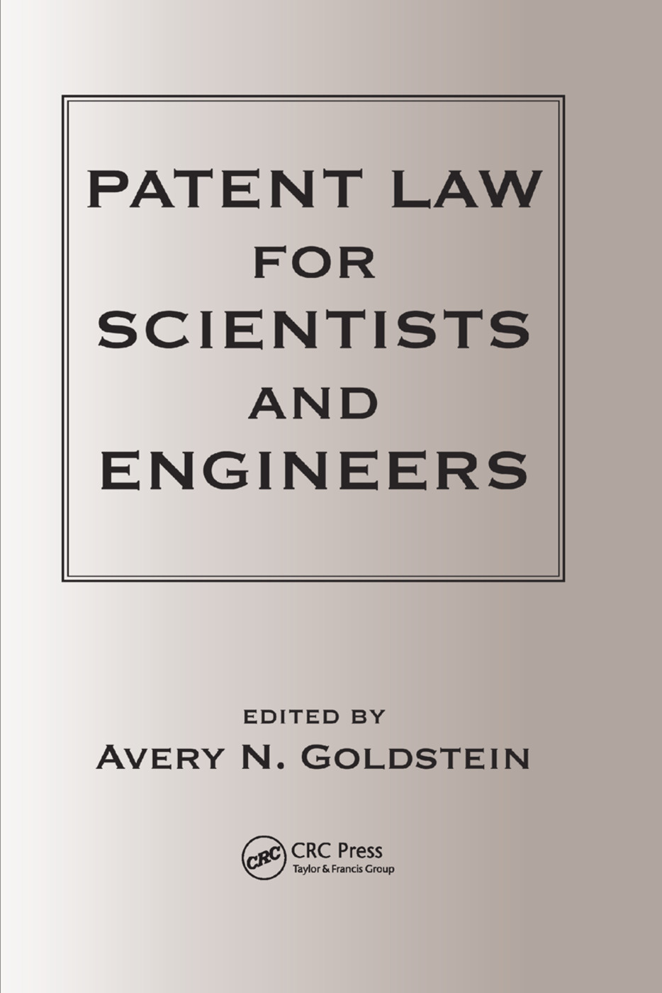 Patent Laws for Scientists and Engineers: 1st Edition (Paperback) book cover