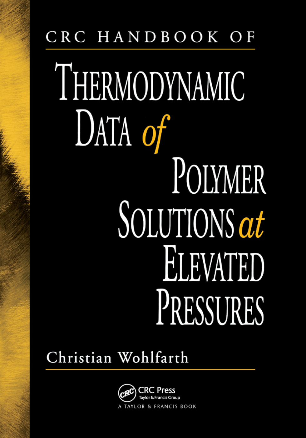CRC Handbook of Thermodynamic Data of Polymer Solutions at Elevated Pressures: 1st Edition (Paperback) book cover