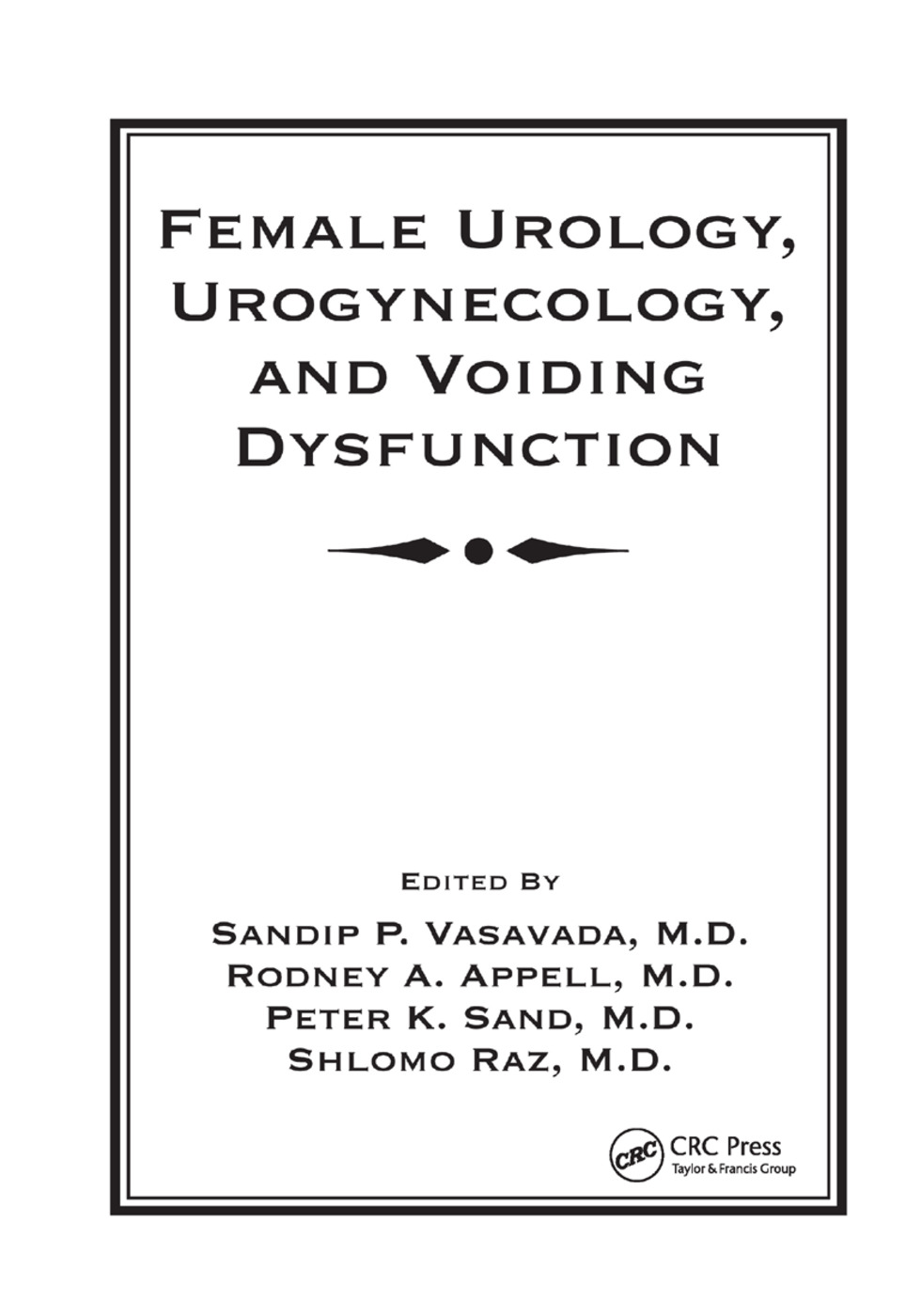 Female Urology, Urogynecology, and Voiding Dysfunction: 1st Edition (Paperback) book cover