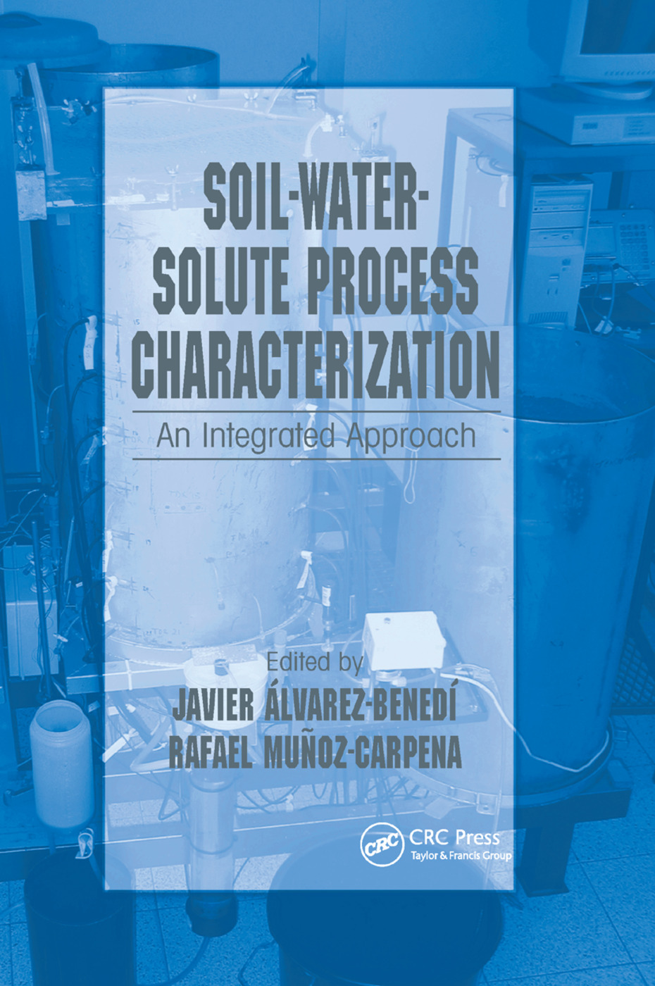 Soil-Water-Solute Process Characterization: An Integrated Approach, 1st Edition (Paperback) book cover