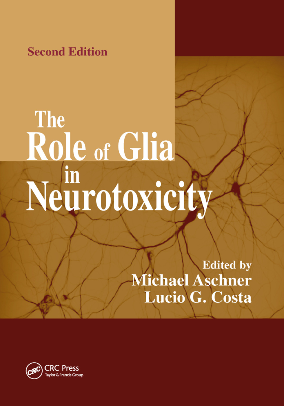 The Role of Glia in Neurotoxicity: 2nd Edition (Paperback) book cover