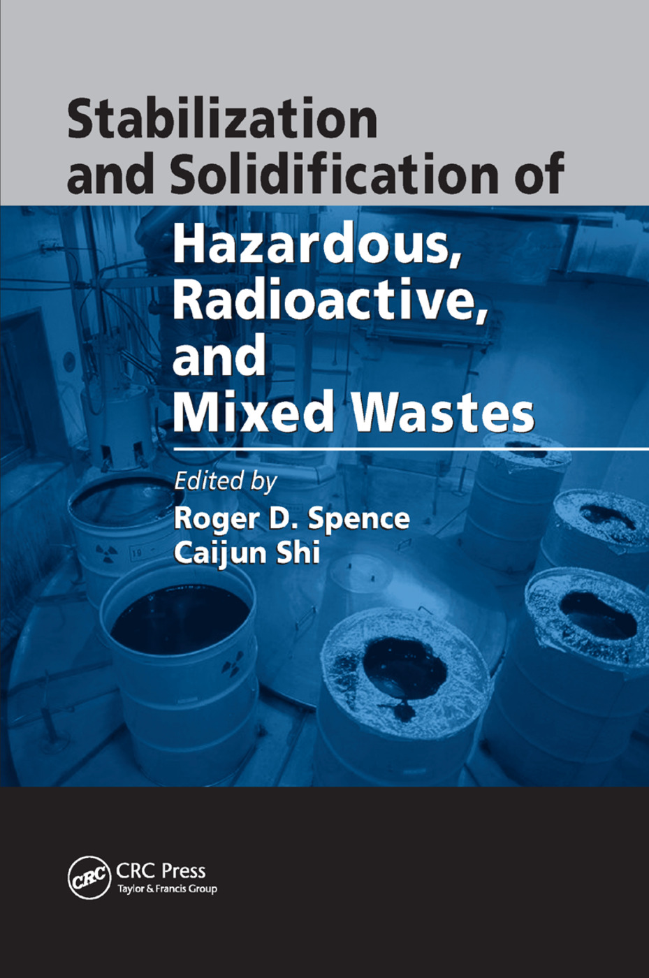 Stabilization and Solidification of Hazardous, Radioactive, and Mixed Wastes: 1st Edition (Paperback) book cover
