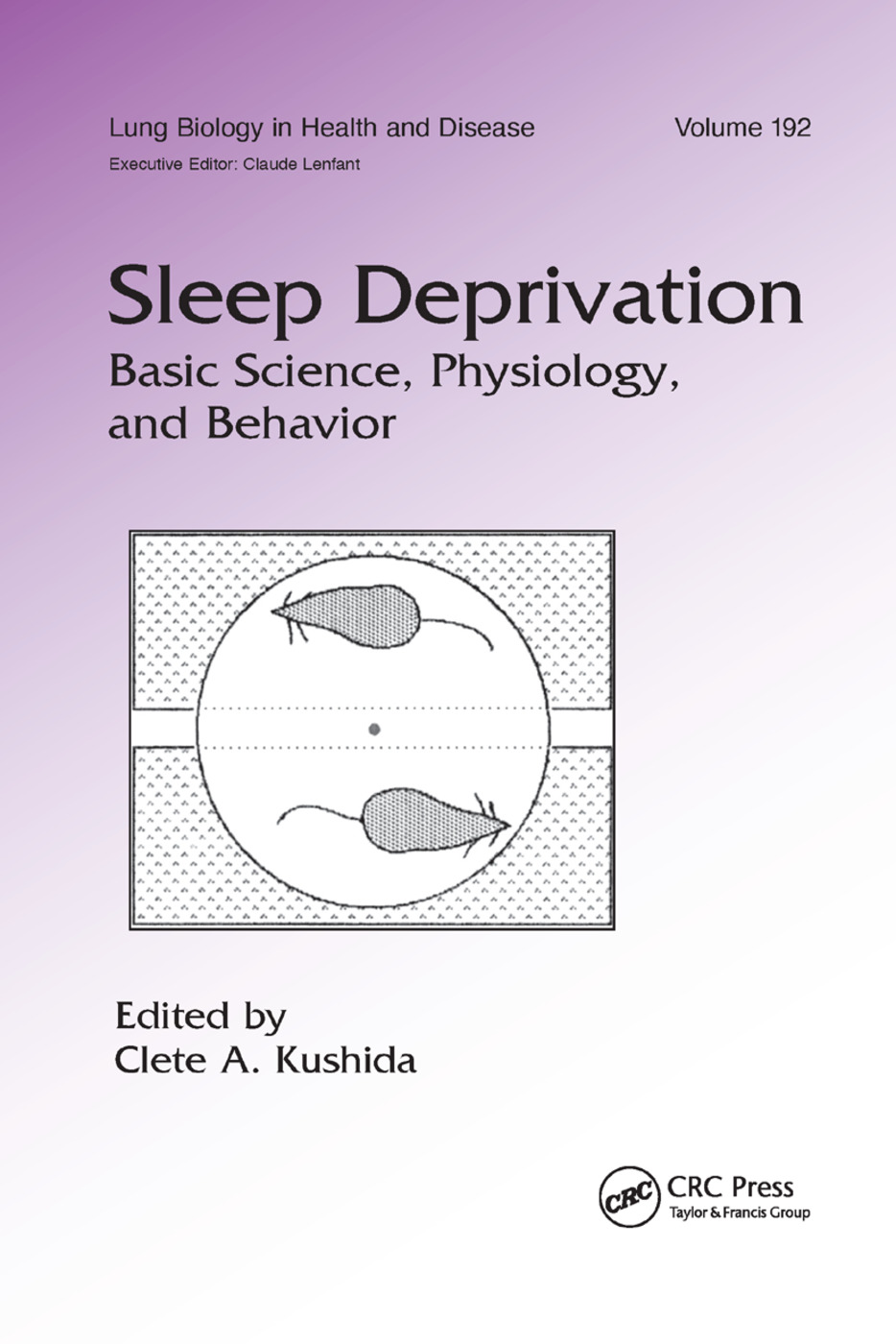 Sleep Deprivation: Basic Science, Physiology and Behavior, 1st Edition (Paperback) book cover