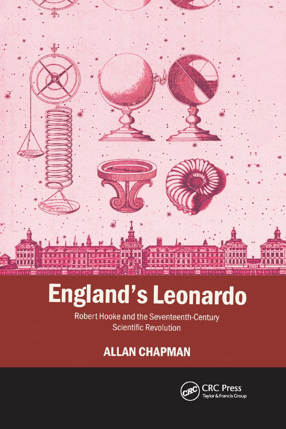 England's Leonardo: Robert Hooke and the Seventeenth-Century Scientific Revolution book cover