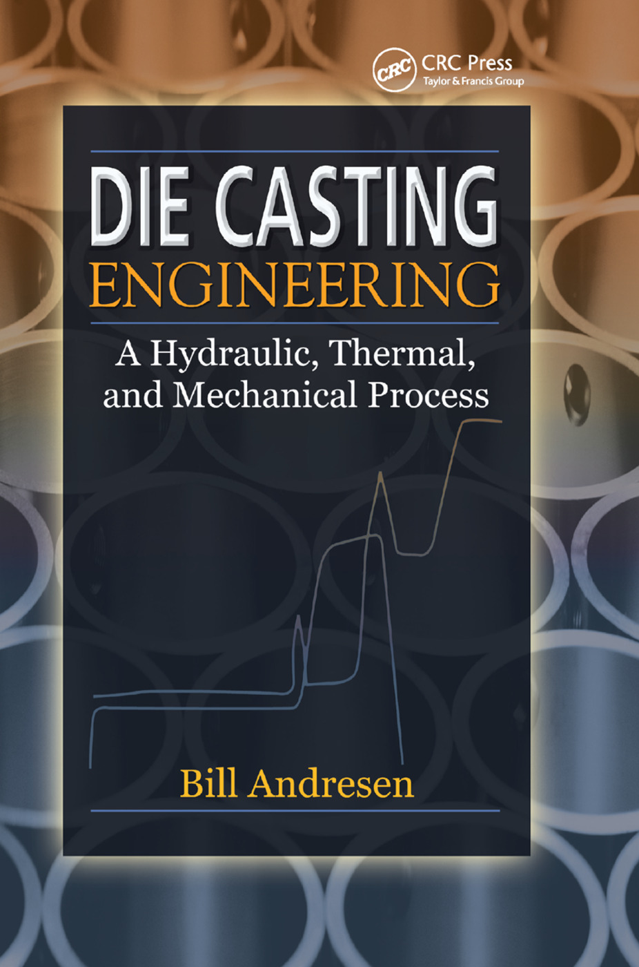 Die Cast Engineering: A Hydraulic, Thermal, and Mechanical Process, 1st Edition (Paperback) book cover
