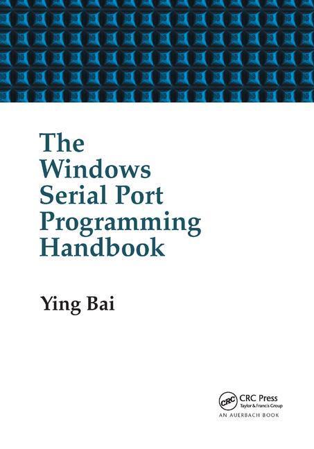 The Windows Serial Port Programming Handbook: 1st Edition (Paperback) book cover