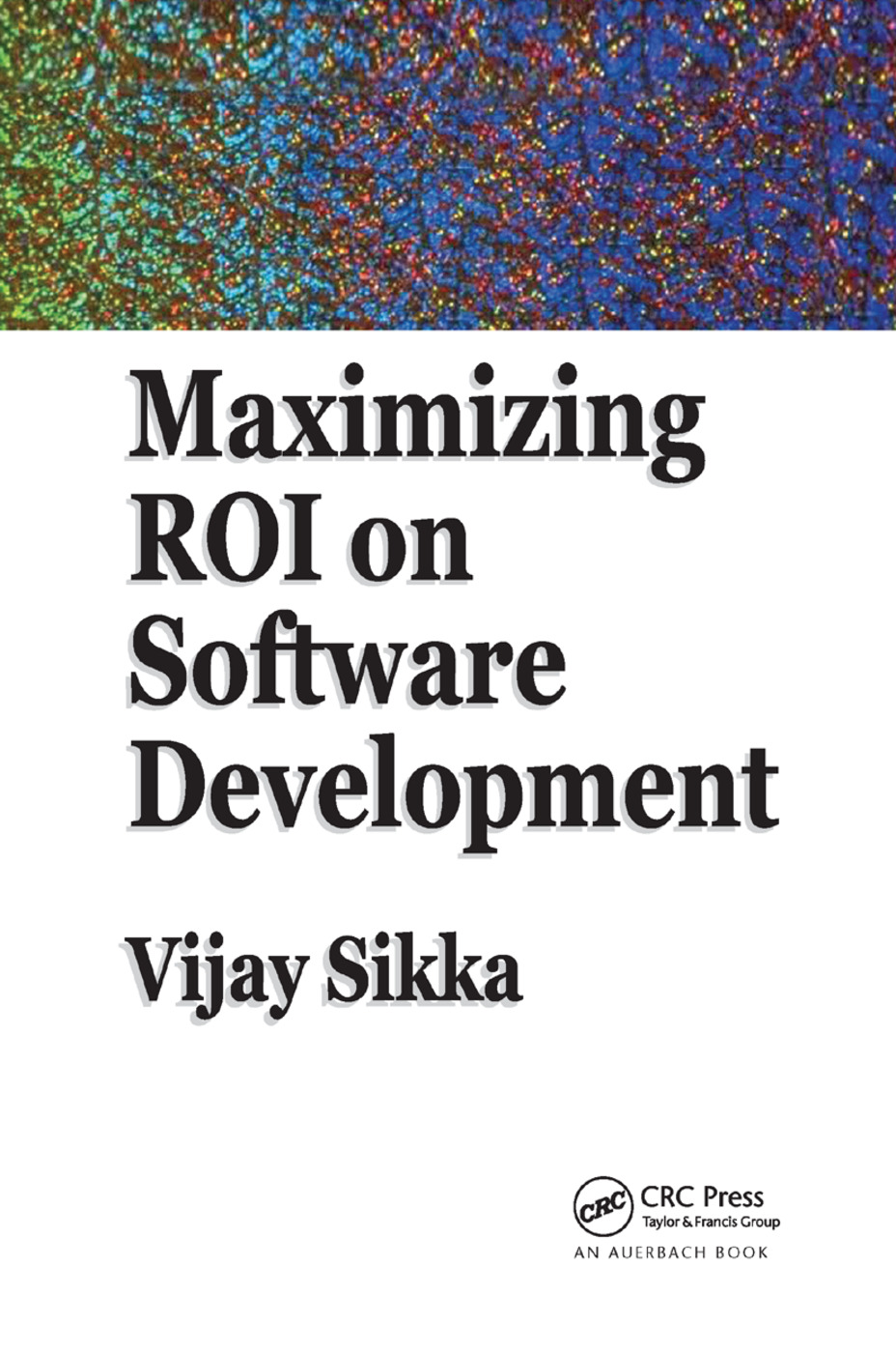 Maximizing ROI on Software Development: 1st Edition (Paperback) book cover