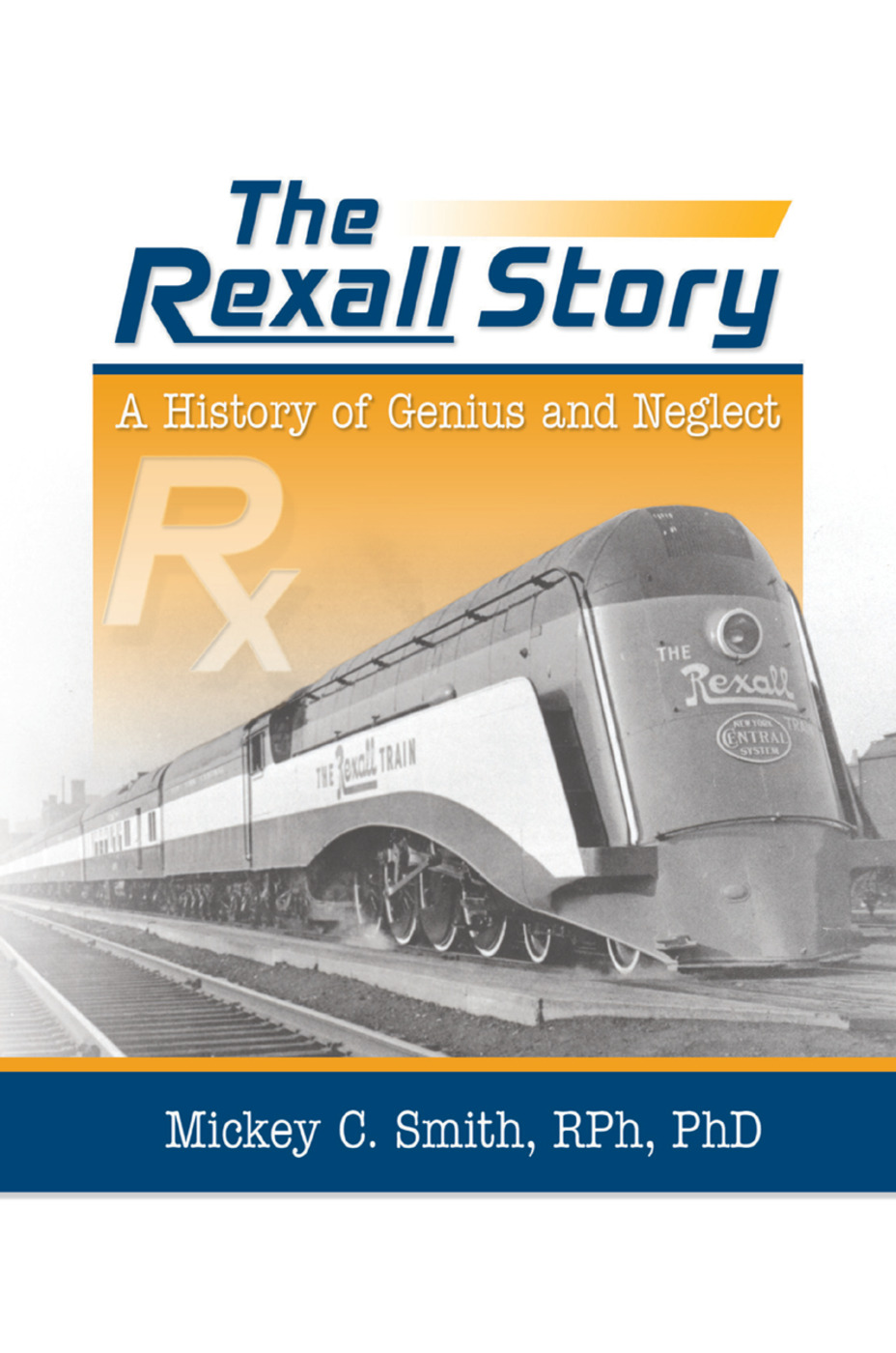 The Rexall Story: A History of Genius and Neglect, 1st Edition (Paperback) book cover