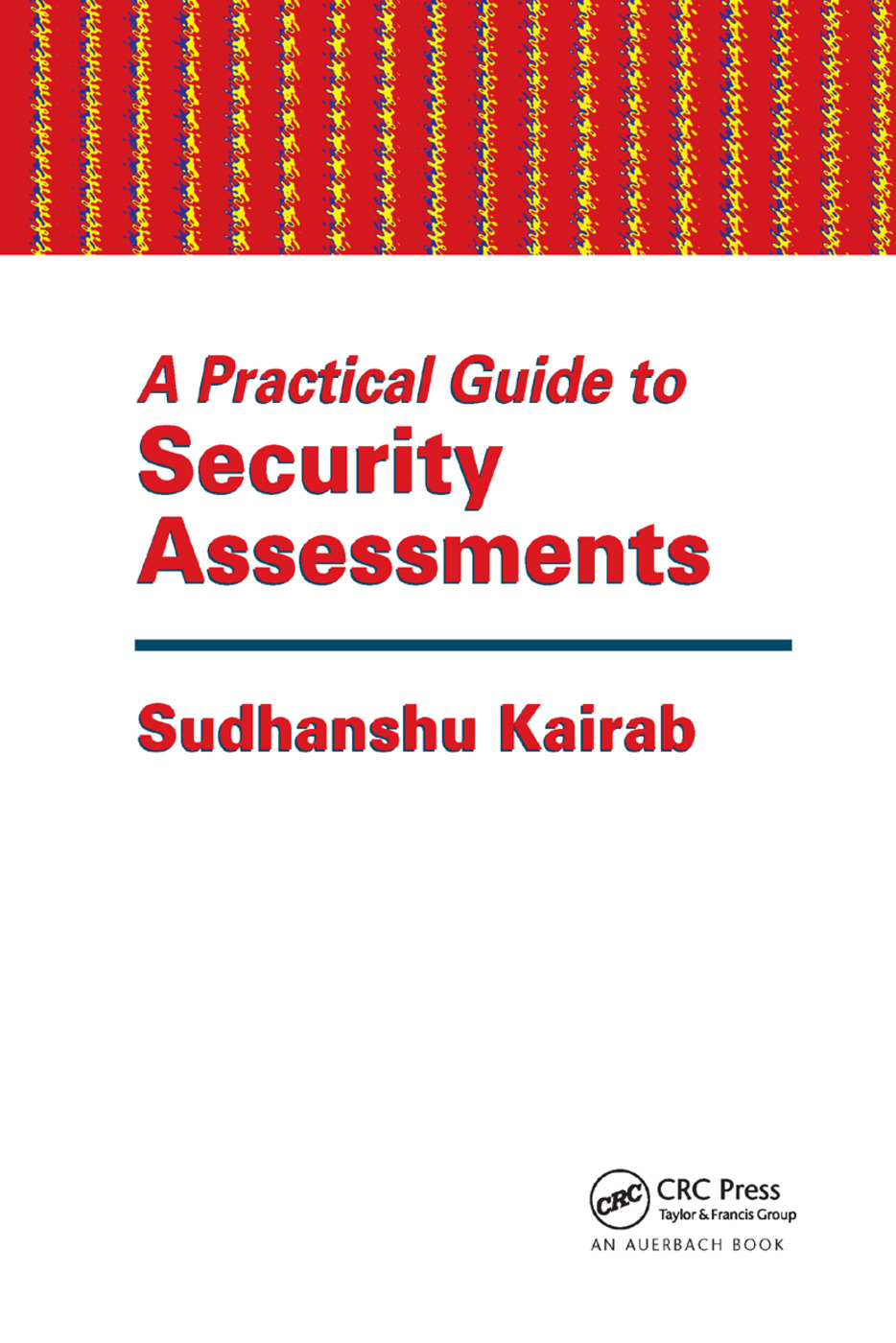 A Practical Guide to Security Assessments: 1st Edition (Paperback) book cover