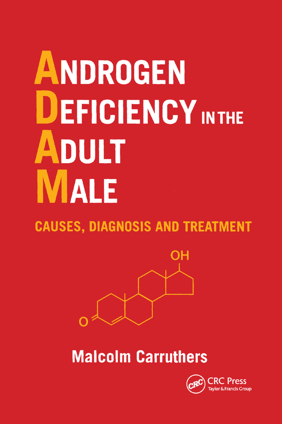 Androgen Deficiency in The Adult Male: Causes, Diagnosis and Treatment, 1st Edition (Paperback) book cover