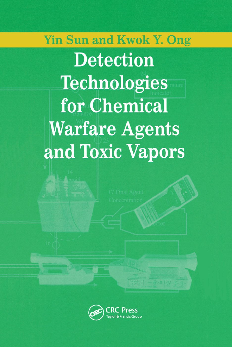 Detection Technologies for Chemical Warfare Agents and Toxic Vapors: 1st Edition (Paperback) book cover