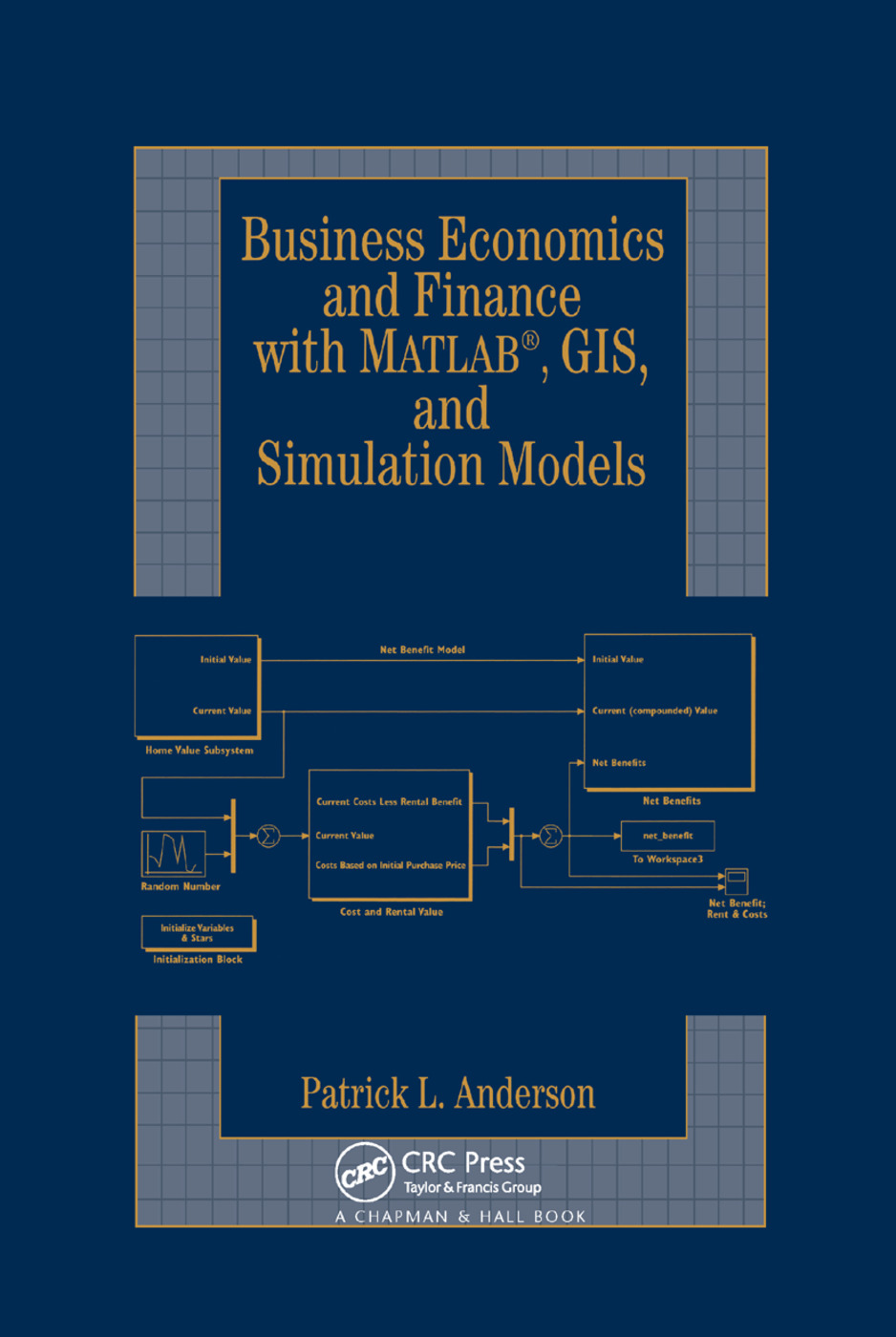 Business Economics and Finance with MATLAB, GIS, and Simulation Models: 1st Edition (Paperback) book cover